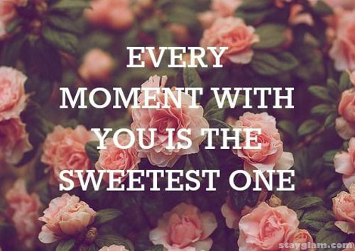 Every Moment With You is The Sweetest One