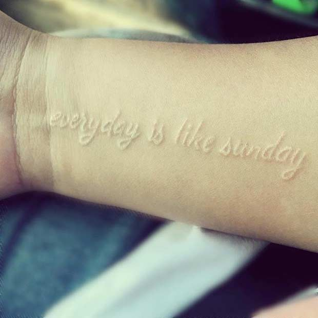 Everyday is Like Sunday White Ink Tattoo