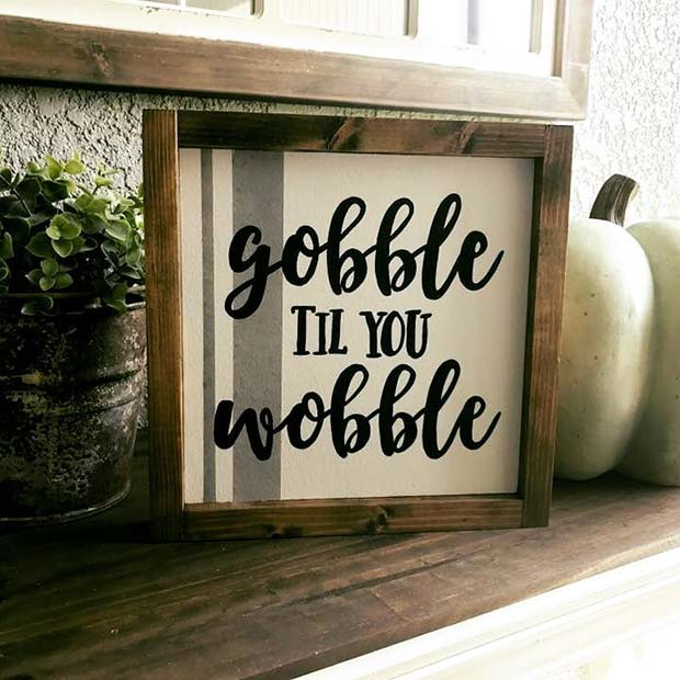 Gobble Til You Wobble Decoration for Simple and Creative Thanksgiving Decorations